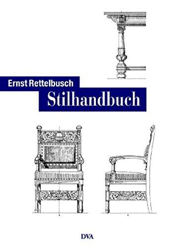 Stilhandbuch: Ornamentik, Möbel, Innenausbau von den ältesten Zeiten bis zum Jugendstil -...