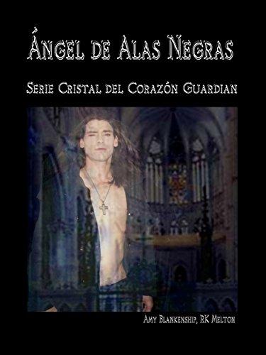 �ngel de Alas Negras: El cristal del corazón guardián, 7º libro