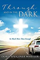 Through And In The Dark: So Much More Than Enough