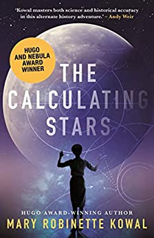 The Calculating Stars (Lady Astronaut Book 1) by [Mary Robinette Kowal]