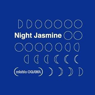 Night Jasmine/ナイト・ジャスミン