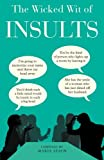 The Wicked Wit of Insults (The Wicked Wit of Series)