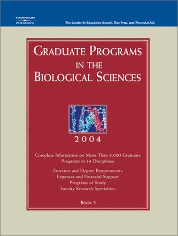 Grad Guides Book 3 Biological Scis 2004 Petersons Graduate Programs In The Biological Biomedical Sciences