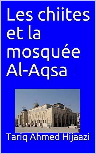 Les chiites et la mosquée Al-Aqsa (French Edition)