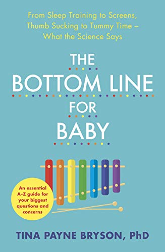 The Bottom Line for Baby: From Sleep Training to Screens, Thumb Sucking to Tummy Time--What the Science Says (English Edition)