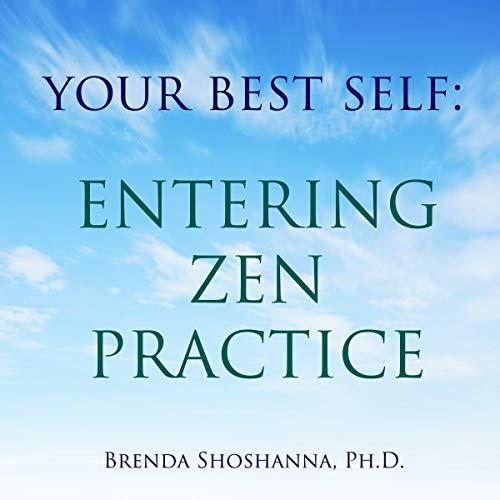 Your Best Self: Entering Zen Practice audiobook cover art