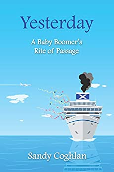 [Sandy Coghlan]のYesterday: A Baby Boomer's Rite of Passage (English Edition)