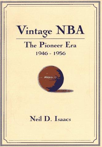 VINTAGE NBA: THE PIONEER ERA (1946 1956)