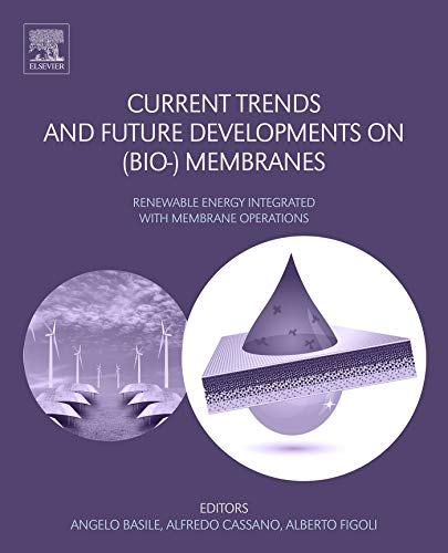 Current Trends and Future Developments on (Bio-) Membranes: Renewable Energy Integrated with Membrane Operations (English Edition)