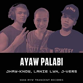 Ayaw Palabi