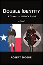 Double Identity: A Texan in Hitlerýs Reich