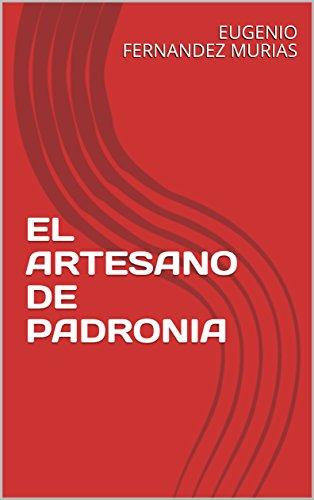 EL ARTESANO DE PADRONIA