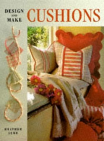 Save %47 Now! Design and Make Cushions (Design and Make Series)