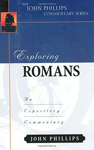 Exploring Romans (John Phillips Commentary Series)