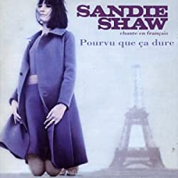 Pourvu Que Ca Dure : Sandie Shaw Chante en Français [Import Anglais]