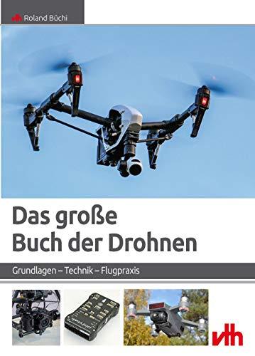 Das große Buch der Drohnen: Grundlagen...