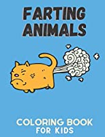 farting animals coloring book for kids: Funny Farting Animals Coloring Book Great Gift Idea for Kids & Adults (Funny Coloring Books).