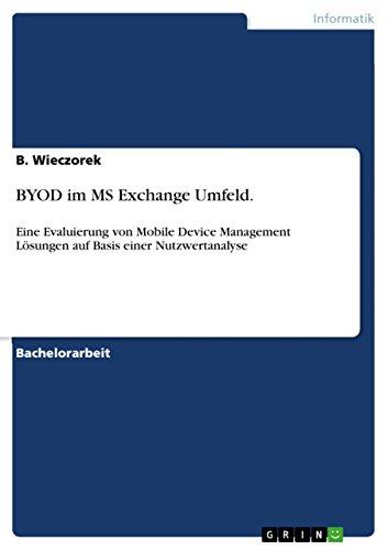 BYOD im MS Exchange Umfeld.: Eine Evaluierung von Mobile Device Management Lösungen auf Basis einer Nutzwertanalyse