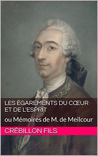 Les Égarements du cœur et de l'esprit: ou Mémoires de M. de Meilcour (French Edition)