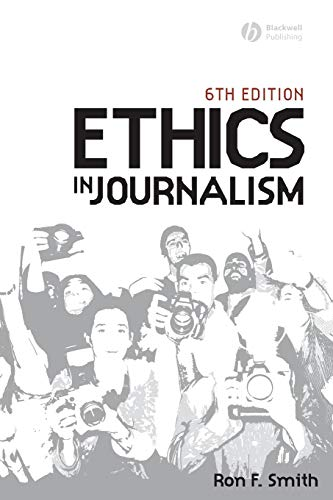 Compare Textbook Prices for Ethics in Journalism 6 Edition ISBN 9781405159340 by Smith, Ron