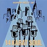 Super Best Of 14 Karat Soul