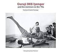 Guruji BKS Iyengar and His Institute in the 70s
