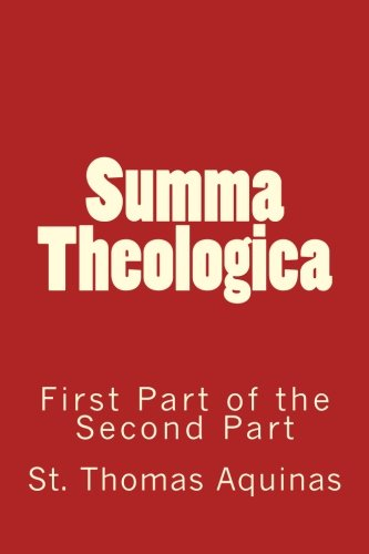 Summa Theologica: First Part of the Second Part: Volume 2