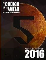 El Código de la Vida #5 Pronóstico Anual Para 2016