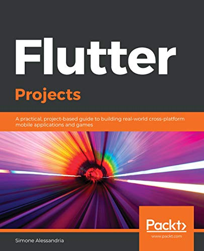 Flutter Projects: A practical, project-based guide to building real-world cross-platform mobile applications and games (English Edition)