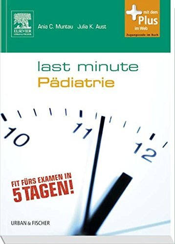 Last Minute P?diatrie: mit Zugang zum Elsevier-Portal by Julia K. Aust
