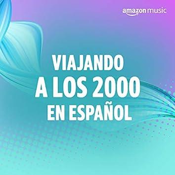Viajando a los 2000 en español