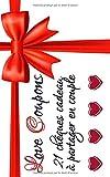 Love Coupons: Le chéquier des amoureux, cadeaux et petits jeux plus ou moins coquins pour pimenter sa vie de couple