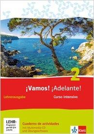 ¡Vamos! ¡Adelante! Curso intensivo 2 Ausgabe 3. Fremdsprache ab 2016 Cuaderno de actividades Lehrerausgabe mit Lösungen, Multimedia-CD und Übungssoftware 2. Lernjahr