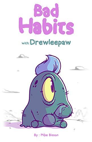 Bad Habits: with Drewleepaw (English Edition)