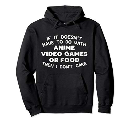 Anime Video Games Or Food Funny Manga Gamer Foodie Gift Pullover Hoodie