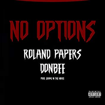 No Options (feat. Donbee)
