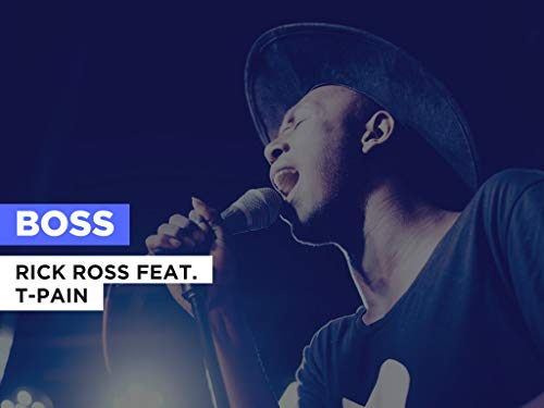 Boss al estilo de Rick Ross feat. T-Pain