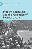 Student Radicalism and the Formation of Postwar Japan (New Directions in East Asian History)