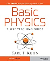 Basic Physics: A Self-Teaching Guide, 2nd Edition (Wiley Self-Teaching Guides)