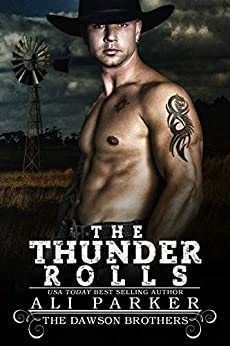 The Thunder Rolls (The Dawson Brothers Book 8) by [Ali Parker]