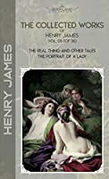 The Collected Works of Henry James, Vol. 05 (of 36): The Real Thing and Other Tales; The Portrait of a Lady (Bookland Classics)