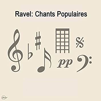 Ravel: Chants Populaires