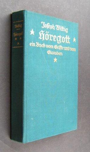 Höregott, ein Buch vom Geiste und vom Glauben