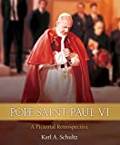 Pope Saint Paul VI: A Pictorial Retrospective (English Edition)