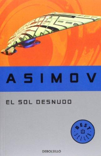 El sol desnudo (BEST SELLER) de Asimov, Isaac (2009) Tapa blanda