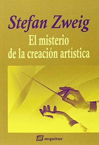 El Misterio De La Creación Artística: nueva edición aumentada (ZWEIG)