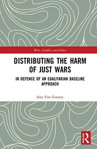 Distributing the Harm of Just Wars: In Defence of an Egalitarian Baseline Approach (War, Conflict and Ethics) (English Edition)