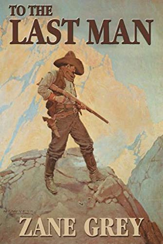 To the Last Man(Annotated) (English Edition)