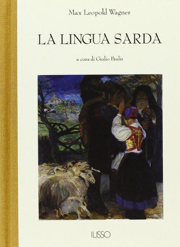 La lingua sarda. Storia, spirito e forma