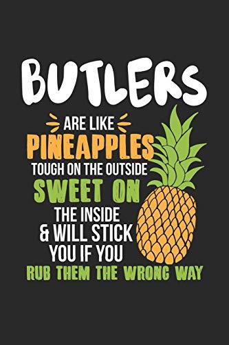 Butlers Are Like Pineapples. Tough On The Outside Sweet On The Inside: Butler Kellner Ananas Notizbuch / Tagebuch / Heft mit Karierten Seiten. ... Planer für Termine oder To-Do-Liste.